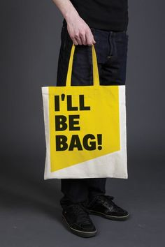 "Good reminder to bring your own bag to the store. ""I'll be bag"". #easier #catchy"
