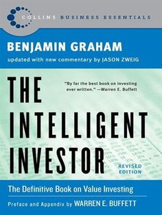 Cover of The Intelligent Investor, Revised Edition   Vital and indispensable, this HarperBusiness Essentials edition of The Intelligent Investor is the most important book you will ever read on how to reach your financial goals.