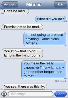 Read these Texts from Mittens somewhere   where your giggling won't disturb others ; }