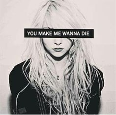 I'll always have a secret love for Taylor Mosmen and The Pretty Reckless.