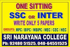 SRI NARAYANA COLLEGE provides all SSC, INTER ONE YEAR COURSES, Bachelor Degree 3 Years & PG Courses through Distance Learning/Correspondence. Admissions are open for the academic year 2015-16. SSC one Year, Inter one Year, Fast track course Ssc/Inter Discontinued Any Group (Write only 5 papers) Courses: MPC, BIPC, CEC, HEC, MBIPC, Exams in October 2016 Eligibility for State & Central Govt jobs Please visit our college SRI NARAYANA COLLEGE