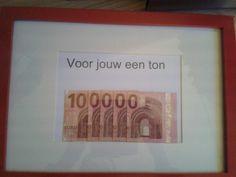 Briefjes van 10 euro zo vouwen dat een ton lijkt dat in lijstje doen en klaar...