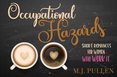 Occupational Hazards - Short Romances for Women who Work It