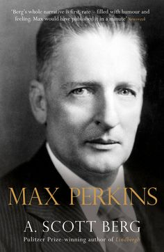 Pin for Later: Spring Reading List: 46 Books to Read Before They're Movies Max Perkins: Editor of Genius by A. Scott Berg