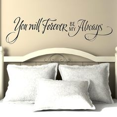 You will forever by my always - vinyl wall decal vinyl lettering hand drawn design Hand Lettering Quotes, Vinyl Lettering, Lettering Design, Bedroom Wall, Master Bedroom, Bedroom Decor, Bedroom Ideas, Wall Decor, Bedroom Designs