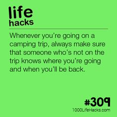 The post Tell Someone When You Go Camping appeared first on 1000 Life Hacks.