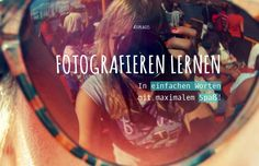 Fotografieren lernen - Free Foto Tutorials