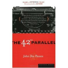 The 42nd Parallel by John Dos Passos // published in 1930