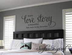 Wall Decal Quote Every Love Story is Beautiful Vinyl Wall Decal Decor - Stickers Wall Decal Family Wall Decal Perfect Wedding Gift Jede Liebesgeschichte ist schön Vinyl Wall von SurfaceInspired Removable Wall Decals, Vinyl Wall Decals, Wall Stickers Quotes, Vinyl Wall Quotes, Quote Wall, Sticker Citation, Family Wall Decor, Bedroom Decor For Couples, Wall Decals For Bedroom