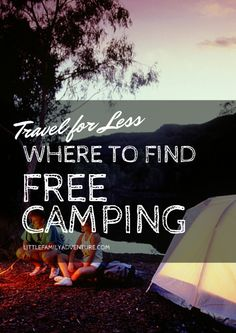 Travel for Less: Where to Find Free Camping sites around the United States. Find a place to pitch your tent and enjoy the great outdoors with family and friends.