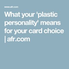 What your 'plastic personality' means for your card choice | afr.com