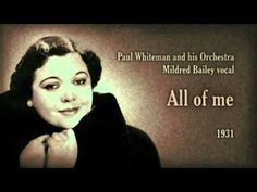 Paul Whiteman and his Orchestra, Mildred Bailey vocal - All of me (1931) - YouTube