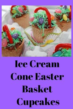 Ice Cream Cone Easter Basket Cupcakes #easter #eggs #cups #icecreamsandwich #cones #holiday #ideas #creative #food #recipes #recipe #instructions #kidsactivities #baskets #jellybeans #flowers