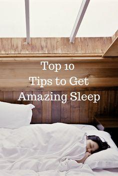 Top 10 Ways to Get Amazing Sleep