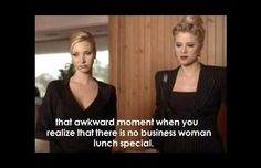 Cuz we're business women.