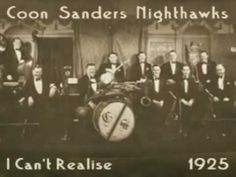 Coon Sanders Nighthawks - I Can't Realise (1925).