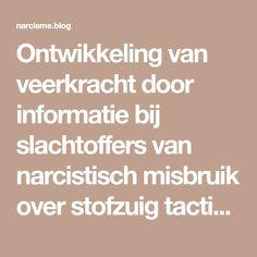 Ontwikkeling van veerkracht door informatie bij slachtoffers van narcistisch misbruik over stofzuig tactieken van de narcist.