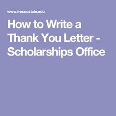 How to Write a Thank You Letter - Scholarships Office