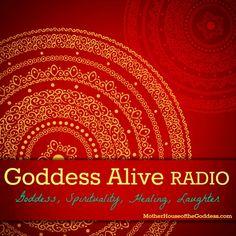 Goddess Alive Radio - Goddess, Spirituality, Healing, Laughter - Starts 9pm est 12/21!  JOIN US! #goddessalive #inspiremechat