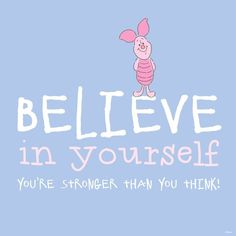Winnie the Pooh - Piglet Piglet Quotes, Winnie The Pooh Quotes, Pooh Winnie, Disney Quotes To Live By, Disney Quote Shirts, Cute Disney Quotes, Winne The Pooh, Stronger Than You Think, Christopher Robin