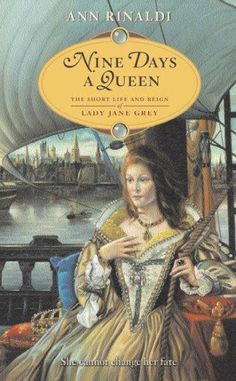 I had freckles. I had sandy hair. I was too short. Would my feet even touch the ground if I sat on the throne? These are the words of lady Jane Grey, as imagined by celebrated author Ann Rinaldi. Jane