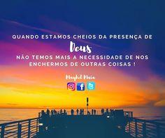 Que eu e vc possamos estar cheios da presença maravilhosa de Deus todos os dias !