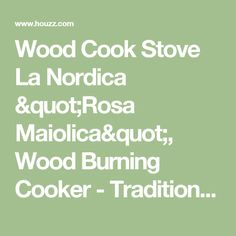 "Wood Cook Stove La Nordica ""Rosa Maiolica"", Wood Burning Cooker - Traditional - Gas Ranges And Electric Ranges - by Grills'n Ovens LLC"