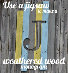 Using a jigsaw creating a weathered wood monogram #pallet - might be a fun way to apply house numbers, if you have a fence in the front.