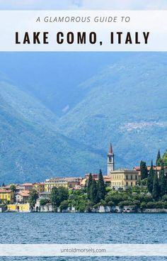 Lake Como Italy - a guide for discovering the glamour of the classic Italian lake