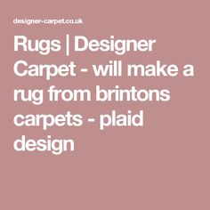 Rugs | Designer Carpet - will make a rug from brintons carpets - plaid design