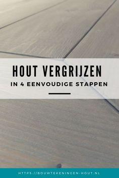 Hout Vergrijzen op 4 verschillende manieren - Bouwtekeningen-Hout.nl