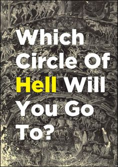 *Quiz* Which Circle Of Hell Will You Go To? (I do these for fun) lol can't believe I got 'level 9' :P