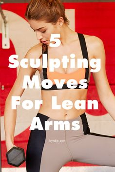 Get long and lean arms with these 5 expert-approved moves