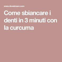 Come sbiancare i denti in 3 minuti con la curcuma Beauty Advice, Diy Beauty, Beauty Makeup, Beauty Hacks, Home Health, Health Fitness, Desperate Housewives, Beauty Recipe, Natural Cleaning Products