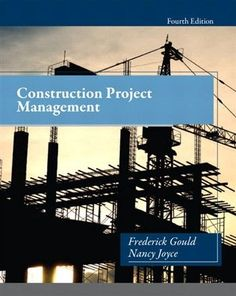 EBook Construction Project Management Edition), Author : Frederick Gould and Nancy Joyce Vigan, Free Pdf Books, Free Ebooks, Project Management Free, Management Books, Reading Online, Books Online, Career Information, Modern Tools