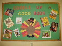 Gobble Up A Good Book Thanksgiving Display Board Thanksgiving Bulletin Boards, Christmas Bulletin Boards, Fall Bulletin Boards, Preschool Bulletin Boards, Bulletin Board Display, Display Boards, Bullentin Boards, November Bulletin Boards, Reading Bulletin Boards