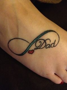 dad infinity tatoos | my tattoo idea. I want to tattoo the words we chose for my Dad ...