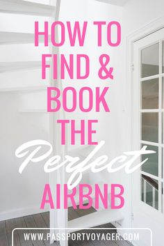 How To Find & Book The Perfect Airbnb