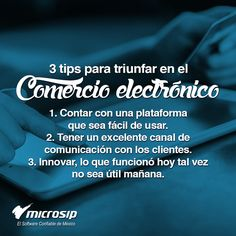 #TipsMicrosip 3 tips para triunfar en el comercio electrónico.
