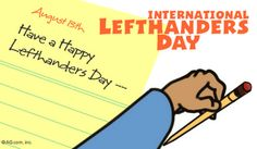 august 13th - international left-handers day!