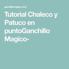 Tutorial Chaleco y Patuco en puntoGanchillo Magico-