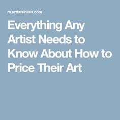 Everything Any Artist Needs to Know About How to Price Their Art
