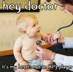 Hahaha it's my heart not mp3 dear....