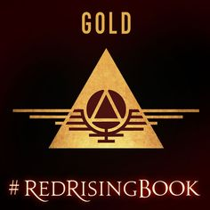 Red Rising: Gold This is me A fearless, ruthless, and cunning leader