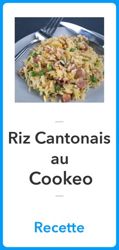 Cantonese Rice at Cookeo - Rice Recipes Rice Recipes, Healthy Recipes, Risotto, Potato Salad, Veggies, Food And Drink, Cooking, Ethnic Recipes, Ranch