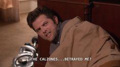 Bem loves calzones like Leslie loves waffles. Waffles would never betray you Ben ;)