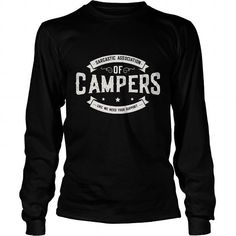 Funny Sarcastic Camping Design great gift for the camper. Available in unisex long sleeve tee as shown as well as camping t-shirt, hoodie style, sweatshirt, v-neck and tank top. Other colors also available.