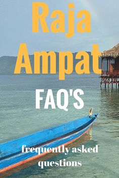 FAQ's - frequently asked questions about Raja Ampat in Western Papua, Indonesia