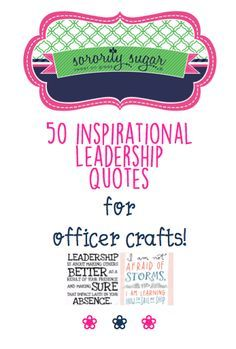 Decorating a plaque, notebook, clipboard, paperweight, canvas, gavel or other leadership item is a terrific officer gift idea! Here's a list of sayings you can use for motivating a president, or any other e-board officer, via your special craft! <3 BLOG LINK: http://sororitysugar.tumblr.com/post/117353133474/50-inspirational-leadership-quotes-for-officer#notes