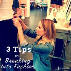 3 tips for breaking into the fashion industry